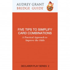 Five Tips to Simplify Card Combinations – Audrey Grant Bridge Guide – Declarer Play 2