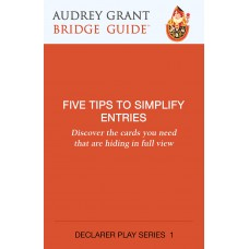 Five Tips to Simplify Entries – Audrey Grant Bridge Guide – Declarer Play 1